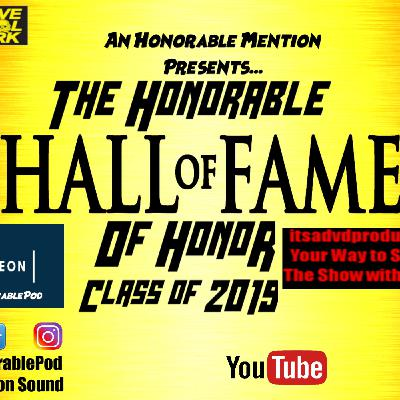 Episode 95: The Honorable Hall of Fame of Honor Class of 2019