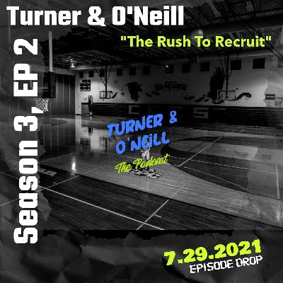"""Take A T-O With Turner & O'Neill   Season 3, Ep 2   """"The Rush To Recruit   7.29.2021"""