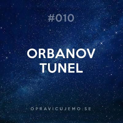 010: Orbanov tunel