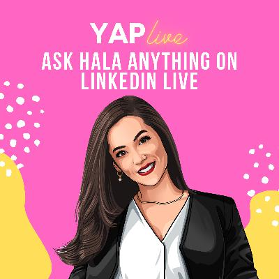 #YAPLive: Ask Hala Anything on Linkedin Live