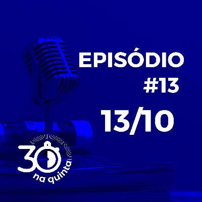 30 na Quinta | Episódio 13
