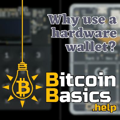 Why use a hardware wallet? | Bitcoin Basics (127)