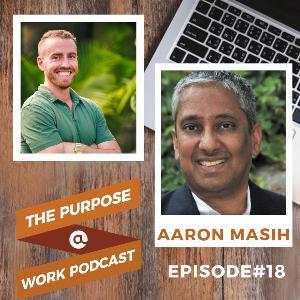 #18 Aaron Masih - Vice President @ActionIQ: Love vs. Fear and Faith-Based Leadership