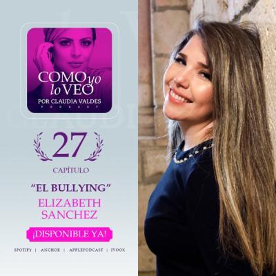 "T1 C27 ""El bullying"" invitada Elizabeth Sánchez."