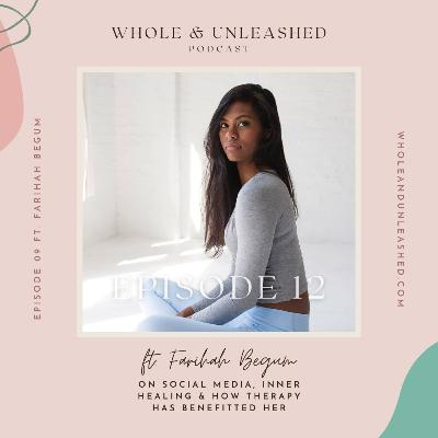 Farihah Begum on social media, inner healing and benefits of therapy