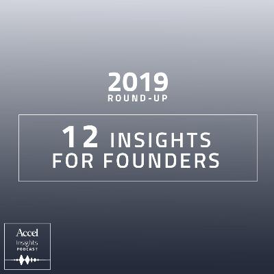 INSIGHTS #45 - 2019 Roundup - 12 Insights for Founders
