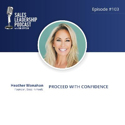 Episode 103: #103: Heather Monahan of Boss In Heels — Proceed With Confidence