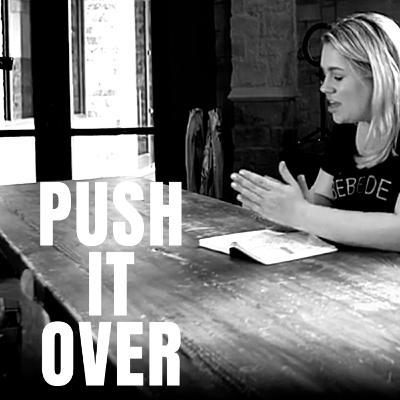PUSH IT OVER