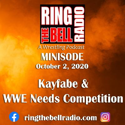 Minisode: Kayfabe & WWE Needs Competition - 10/2/20