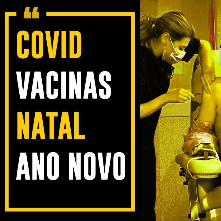 Apenas Vejo-COVID, Vacinas, Natal e Ano Novo