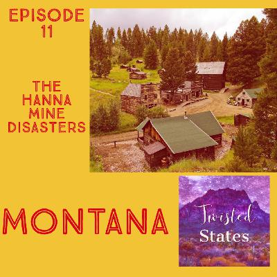 Episode 11 Wyoming Hanna Mine disasters