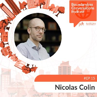 Ep.15 Nicolas Colin - The Entrepreneurial Age: Networks and a fragmenting world