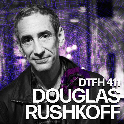 412: Douglas Rushkoff