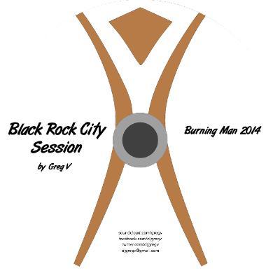 Greg V - Black Rock City Session '14