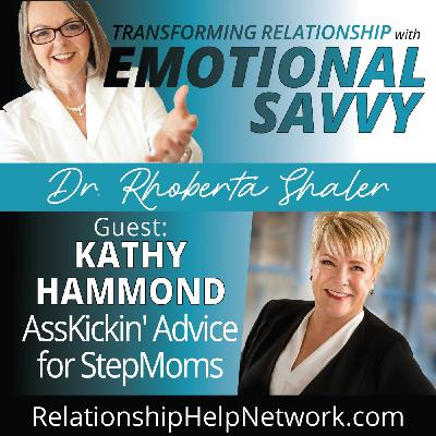 Ass-Kickin' Advice for Step-Moms  GUEST: Kathy Hammond