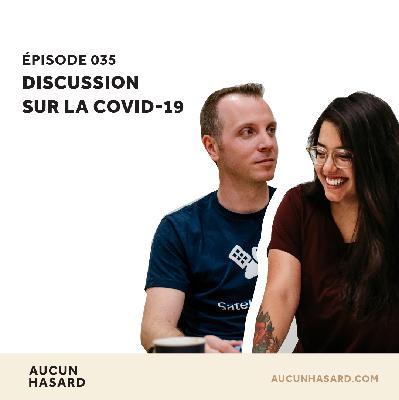 035 – Discussion sur la COVID-19