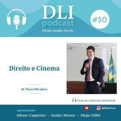 #50 – Direito e Cinema – com Marco Félix Jobim