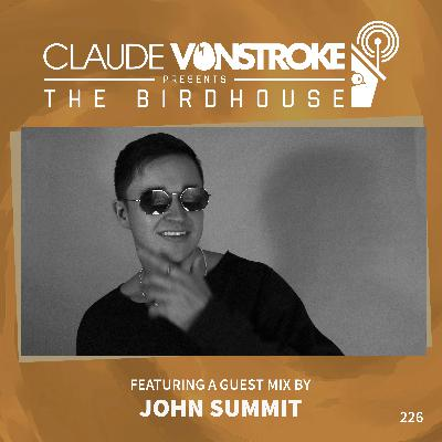 THE BIRDHOUSE 226 - Featuring John Summit