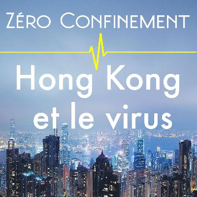 Zéro confinement : Hong Kong et le virus