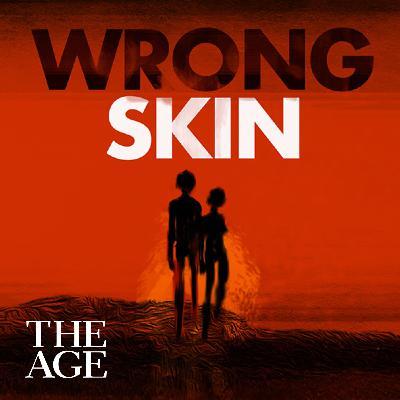 Introducing - Wrong Skin