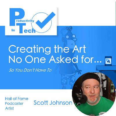Creating the Art No One Asked For (So you don't have to) with Scott Johnson