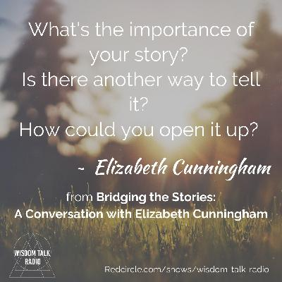 Bridging the Stories: a conversation with Elizabeth Cunningham