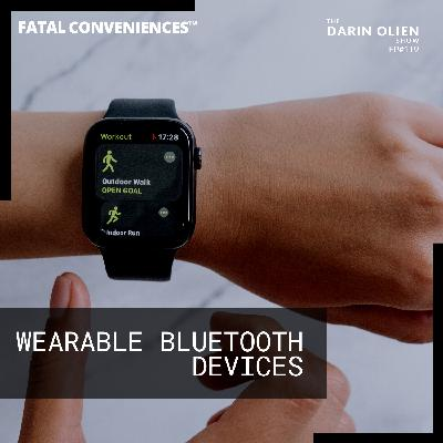 Fatal Conveniences™: Wearable Bluetooth Devices: Protect Your Body