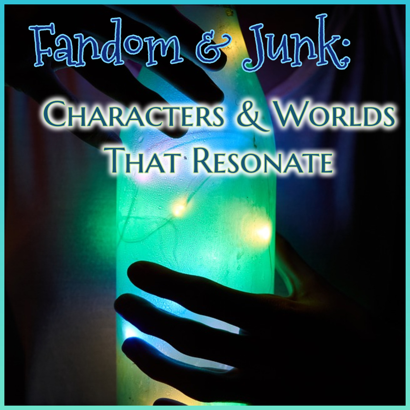 Fandom & Junk: Characters & Worlds That Resonate