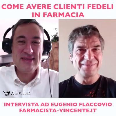 Come Avere Clienti Fedeli in Farmacia - Intervista ad Eugenio Flaccovio