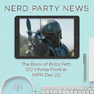 The Book of Boba Fett, DC Infinite Frontier (NPN Dec 21)