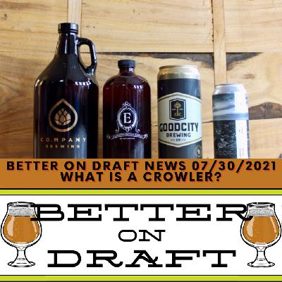 Better on Draft News (07/30/21) - What Is A Crowler?