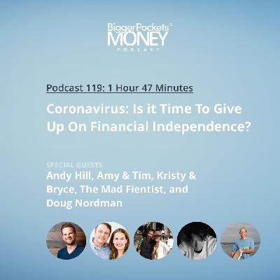 119: Coronavirus: Is it Time To Give Up On Financial Independence?