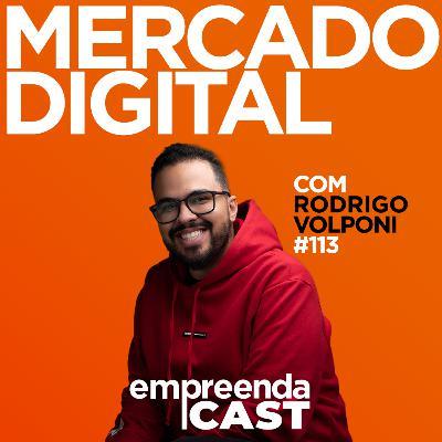 Mercado Digital com Rodrigo Volponi   #EP113