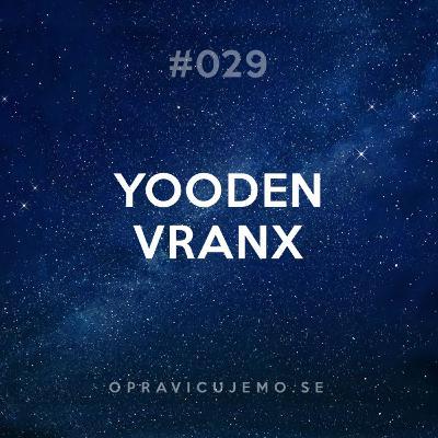 029: Yooden Vranx