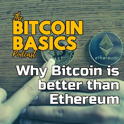 Why Bitcoin is better than Ethereum | Bitcoin Basics (112)