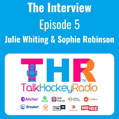 Talk Hockey Radio: The Interview Episode 5 - Julie Whiting and Sophie Robinson (Wales Hockey)