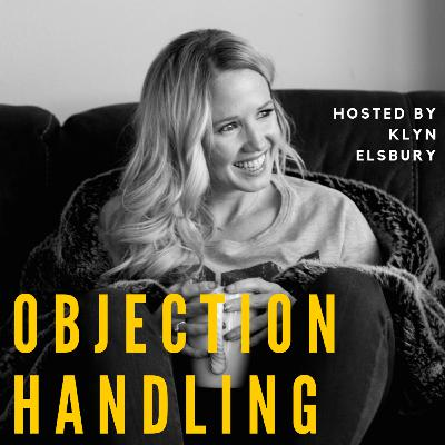 Objection handling hosted by Klyn Elsbury