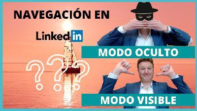 #167 - Navegar por LinkedIn en MODO OCULTO O PRIVADO - LinkedIn Sencillo