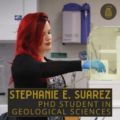 Geochemistry and Geochronology with Stephanie E. Suarez (#5)