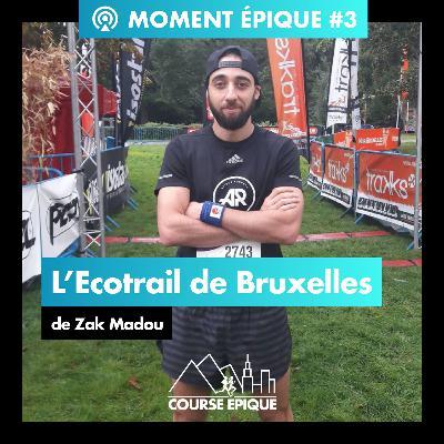 [MOMENT EPIQUE] L'Ecotrail de Bruxelles de Zak Madou