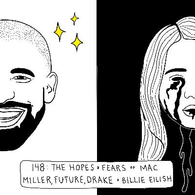 Hopes and Fears of Mac Miller, Future, Drake, and Billie Eilish