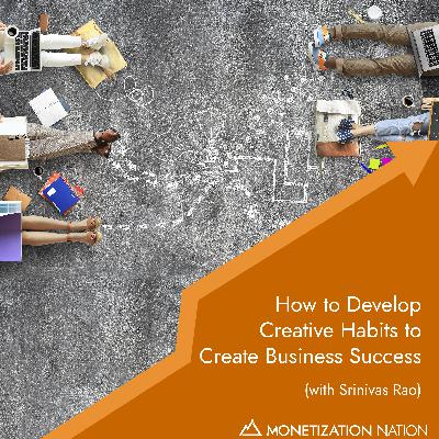 How to Develop Creative Habits to Create Business Success