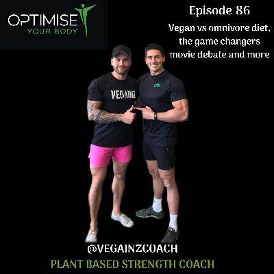 Vegainz coach- Vegan vs omnivore diet, the game changers movie debate and more