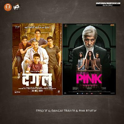 2x06: Dangal Trailer & Pink
