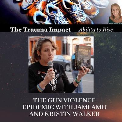 The Gun Violence Epidemic with Jami Amo and Kristin Walker