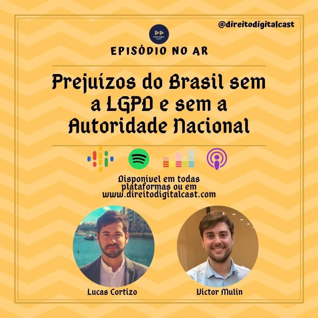 #54 Prejuízos do Brasil sem a LGPD em sem a Autoridade Nacional