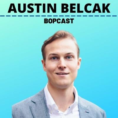 How to Get a Job Without Applying and Why Starting Your Business While Working a 9-5 Makes More Sense with Austin Belcak