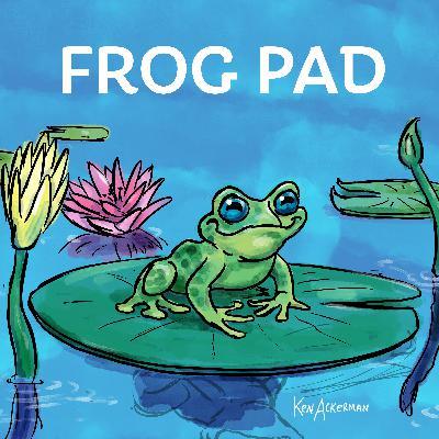 856 - Frog Pad Polish with Bernie