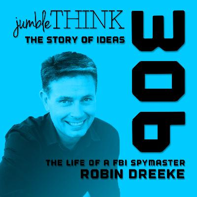 The Life of a FBI Spymaster with Robin Dreeke
