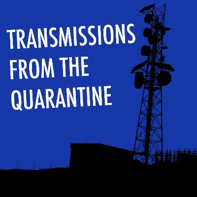 Transmissions From The Quarantine: Day 2